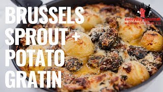 Brussels Sprout and Potato Gratin | Everyday Gourmet S8 E68