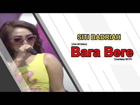 SITI BADRIAH [Bara Bere] Live At Inbox (06-11-2014) Courtesy SCTV Mp3