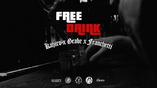 Kahiro x Grabe x Franchetti - Free Drink - Official video