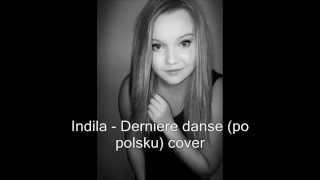 Indila - Dernière Danse (po polsku) cover