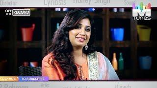 Shreya Ghoshal | Off The Record | MTunes HD