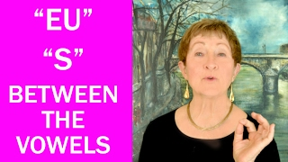 "Hard Words in French #5 - ""Eu"", ""S"" Between Vowels-Mastering French Pronunciation w/ Geri Metz"