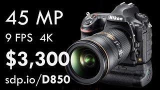 Nikon D850: 46 MP, 4K, $3,300!