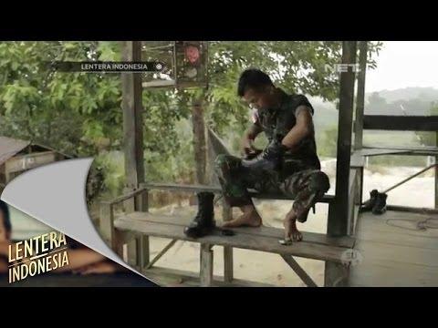 Lentera Indonesia - Surat dari tapal batas - Tentara di Perbatasan