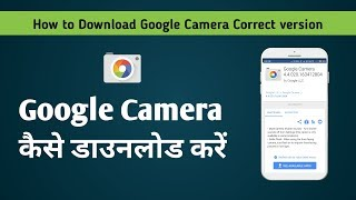 Google Camera kaise download kare | How to download Google Camera with right version