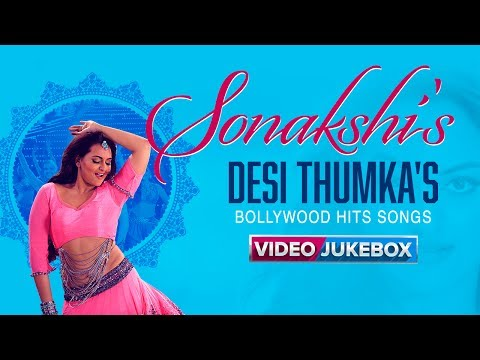 Sonakshi's Desi Thumka's | Bollywood Video Songs | Top Sonakshi Sinha Hits | Eros Now
