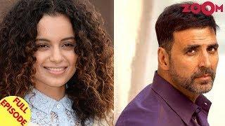 Kangana Speaks Up Against Bullies In Bollywood | Akshay Kumar Becomes Highest Earning Star & More