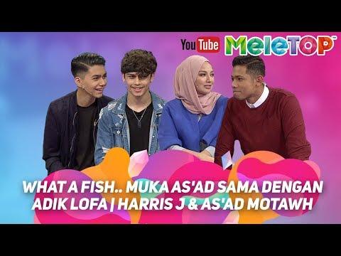 What a fish.. muka As'ad sama dengan adik Lofa   Harris J & As'ad Motawh