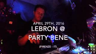 LeBRON @ Party Bene - April 29th, 2016 @ Blue Velvet Club Firenze
