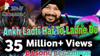 Ankh Ladti Hai To Ladne De(Super Dholakix)(Daler Mehandi)Dj Sonu Begampur