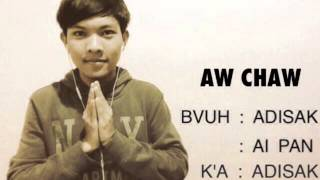 Lahu song (Aw chaw/เพื่อน)-Adisak sansri [Official audio] LAHU Rapper LAHU