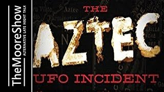 The Aztec UFO Incident: The Case, Evidence, and Elaborate Cover-up