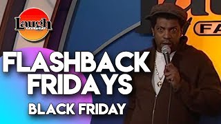 Flashback Fridays | Black Friday | Laugh Factory Stand Up Comedy