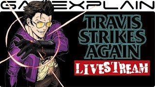 Travis Strikes Again: No More Heroes - 30 Minute Livestream!