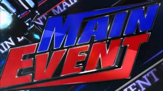 WWE Main Event Theme Song 2012-2014