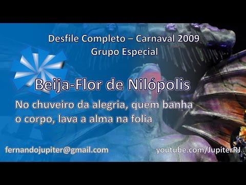 Desfile Completo Carnaval 2009 Beija Flor de Nilópolis