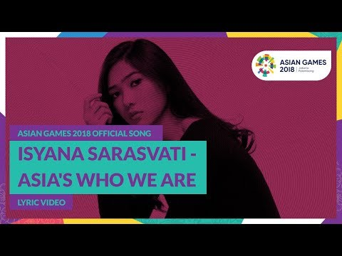 Asia's Who We Are - Isyana Sarasvati - Official Song Asian Games 2018