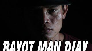 BAYOT MAN DIAY -Lil James MUSIC VIDEO