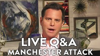 Manchester Attack and Q&A with Dave (LIVE)