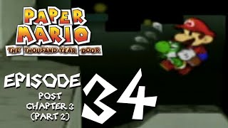 Let's Play Paper Mario: The Thousand-Year Door - Episode 34 - Scouring the (once) Seas....