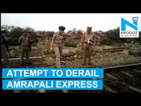 Xxx Mp4 Attempt To Derail Amrapali Express Foiled In Unnao NYOOOZ TV 3gp Sex