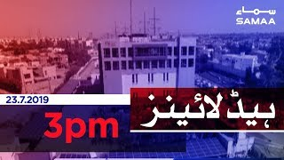 Samaa Headlines - 3PM - 23 July 2019