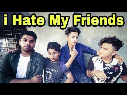 i Hate My Friends   ডেঞ্জেরাস Friends   The Azaira LTD.   Prottoy Heron