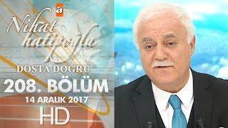 Nihat Hatipoğlu ile Dosta Doğru - 14 Aralık 2017