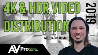 4K & HDR Video Distribution in 2019