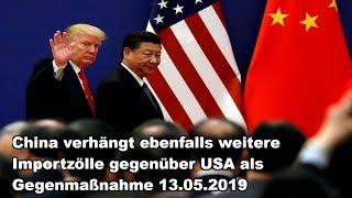 China verhängt ebenfalls weitere Importzölle gegenüber USA als Gegenmaßnahme 13.05.2019