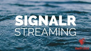 Quick Introduction to SignalR Streaming
