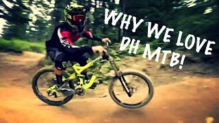 Why We Love Downhill (DH MTB Compilation)