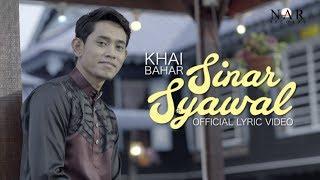 Khai Bahar - Sinar Syawal (Official Lyric Video)