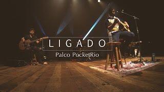 Walace Souza - Ligado @Palco PocketRio