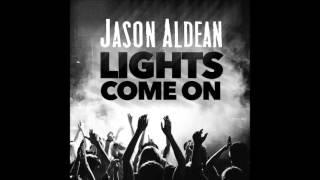 Jason Aldean - Lights Come On - NEW SINGLE 2016
