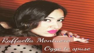 Raffaella Montuoro - ogge te spuse - Ufficiale 2017