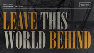 Third Day - Leave This World Behind (Official Audio)