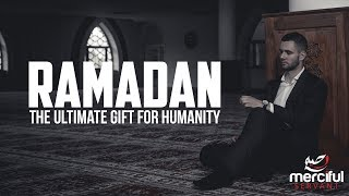 RAMADAN & QURAN - THE GREATEST GIFT TO HUMANITY
