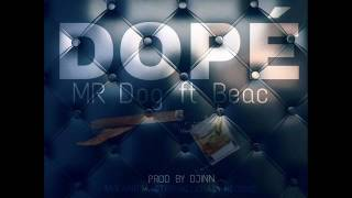 MISTER DOG FT BEAC  -  DOPE