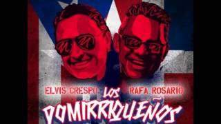 ELVIS CRESPO FT RAFA ROSARIO - Los Domirriqueños ( OFFICIAL AUDIO )