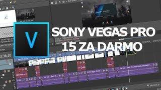 Jak pobrać Sony VEGAS Pro 15 ZA DARMO