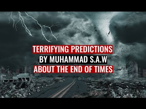 Terrifying Predictions By Muhammad ﷺ about The End of Times
