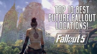 TOP 10 LOCATIONS FOR FALLOUT 5 & FALLOUT SPINOFF GAMES! (New Orleans, Los Angeles, China & More!)