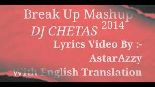BreakUp Mashup 2014 DJ Chetas Lyrics With English Translation