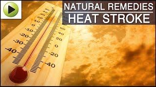 Heat Stroke - Natural Ayurvedic Home Remedies
