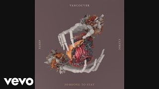 Vancouver Sleep Clinic - Someone to Stay (Audio)