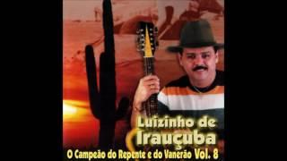 CD LUIZINHO DE IRAUÇUBA - O CAMPEÃO DO REPENTE E DO VANERÃO [2003]