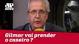 Ninguém se surpreenderá se Gilmar quiser prender o caseiro | Augusto Nunes