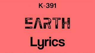 K-391 - Earth [Lyrics]