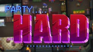 PARTY HARD! Bizony, megint!